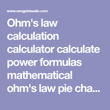 Ohms Law Calculation Calculator Calculate Power Formulas