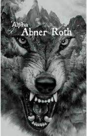 Alpha Abner Roth - Chapter 1 - Wattpad
