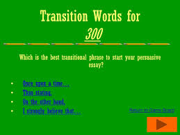 persuasive writing challenge opening paragraphs body paragraphs transition words for 300 which is the best transitional phrase to start your persuasive essay
