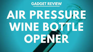 Wine Gadget Review - <b>Air Pressure Wine</b> Bottle Opener. - YouTube