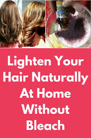 Lighten Your Hair Naturally At Home