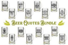 Available in png and vector. Funny Beer Quotes Bundle Svg Graphic By Craft Pixel Perfect Creative Fabrica In 2020 Beer Quotes Beer Beer Quotes Funny