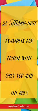 25 Thank Note Examples For Lunch With Only You And The Boss