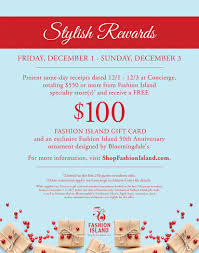 receive a free 100 fashion island gift card and an exclusive fashion island 50th anniversary ornament designed by bloomingdale s when you present same day