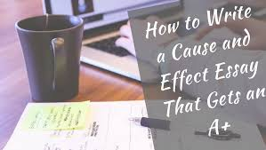 how to write a cause and effect essay that gets an a lets go  how to write a cause and effect essay that gets an a lets go and learn