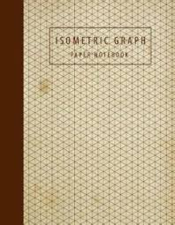 Buy Isometric Graph Paper Notebook By John Book Publishing