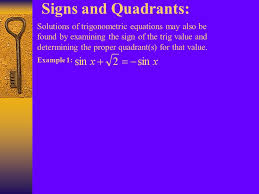 signs and quadrants solutions of trigonometric equations may also be found by examining the sign