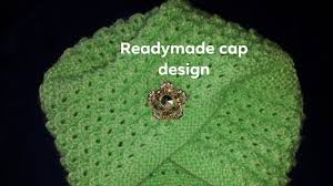 Topi Ka Design Dikhaye New Knitting Cap Design New Knitting Readymade Design New Stylist Topi