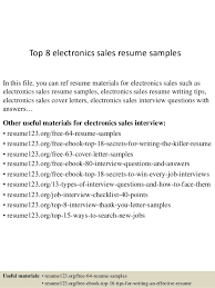 Top 8 electronics sales resume samples In this file, you can ref resume  materials for ...