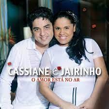 Cassiane & Jairinho (LETRAS DE MUSICAS) - SUAS LETRAS