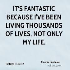 Claudia Cardinale Life Quotes QuoteHD Fascinating Fantastic Quotes About Life