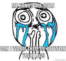 I'm Cold Meme Generator - DIY LOL via Relatably.com