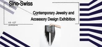 accessory design sino swiss contemporary jewelry and accessory design exhibition