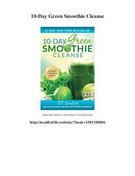 10 Day Green Smoothie Cleanse Pdf 10 Day Green Smoothie Cleanse Pdf Magdalene Project Org