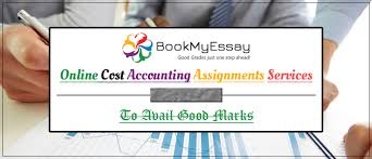 online cost accounting assignments services to avail good marks  online cost accounting assignments services to avail good marks