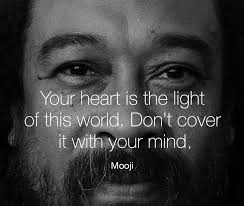Mooji Quotes Simple Your HEART Is The Light Of This WORLD Don't Cover It With Your MIND