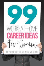 ideas work home. 99 workathome career ideas for women work home f