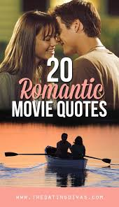40 Romantic Love Quotes From The Dating Divas Stunning Romantic Movie Quotes