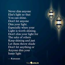 Never Dim Your Light Quote Never Dim Anyone Elses L Quotes Writings By Anandhi