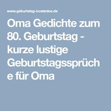 Oma Gedichte Zum 80 Geburtstag Kurze Lustige Geburtstagssprüche