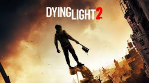 Dying Light 2 Release Window Dying Light 2 E3 2019 Will Be Shown Confirms Techland