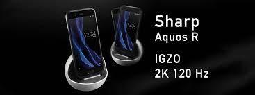 Sharp Aquos R tại Nhật Bản: cao cấp, Snapdragon 835, màn hình IGZO 120 Hz,  HDR 10, 4 GB RAM, 22.6 MP
