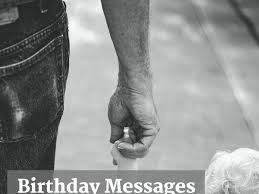birthday wishes for your dad what to
