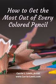 How To Get The Most Out Of Every Colored Pencil Carrie L Lewis