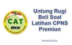 Download gratis soal cpns 2018; Untung Dan Rugi Beli Soal Cpns Premium Berbayar