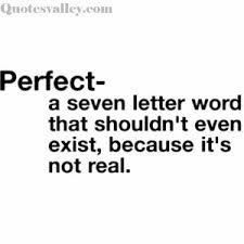 Perfection Quotes & Sayings, Pictures and Images
