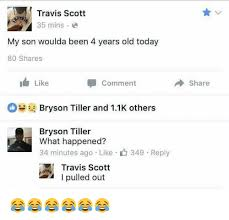 Travis Scott Quotes New Travis Scott 488 Mins My Son Woulda Been 48 Years Old Today 48 Shares