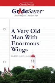 a very old man enormous wings essays gradesaver a very old man enormous wings gabriel garcia marquez