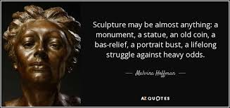 Statue Quotes Interesting Malvina Hoffman Quote Sculpture May Be Almost Anything A Monument