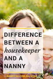 nanny2u difference between a nanny and housekeeper difference between a nanny and a housekeeper nanny2u sydney nanny agency