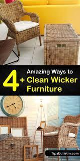 4 amazing ways to clean wicker furniture