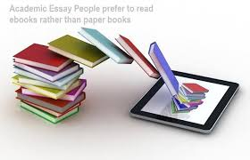 essay people prefer to ebooks rather than paper books jpg the advancement of technology has changed the face of reading the traditional way of learning is on the verge of end people prefer technology over paper