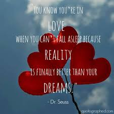 You Know You're In Love When You Can't Fall Asleep Because Reality Fascinating You Know You Re In Love When Quotes
