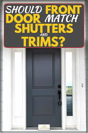 Since that time i've received the most amazing emails and comments of how this door has inspired others to take the challenge of a bright and colorful entrance for their homes. Should Front Door Match Shutters And Trims Home Decor Bliss