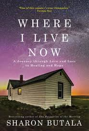 sharon butala best selling author of fiction and nonfiction died unexpectedly she found herself no place to call home torn by grief and loss she fled the ranchlands of southwest saskatchewan and moved to