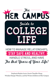 the her campus guide to college life her campus
