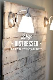 Shabby Chic Headboard Diy Distressed Headboard Recipe Diy Headboards Built Ins And