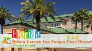 hilton garden inn tampa ybor historic district tampa hotels florida