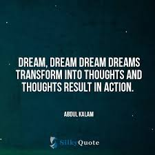 Dream Thoughts Quotes Best of Abdul Kalam Quotes Dream Dream Dream Dreams Transform Into