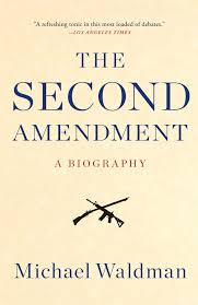 the second amendment book by michael waldman official  the second amendment 9781476747453 hr