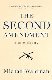 the second amendment book by michael waldman official  the second amendment 9781476747453 hr