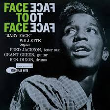 Face To Face: A Fresh Look At <b>Baby Face Willette's</b> Soul Jazz Classic