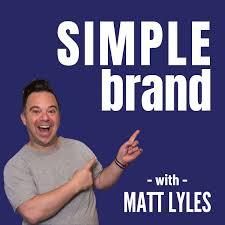 SIMPLE brand With Matt Lyles