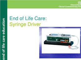 Ppt End Of Life Care Syringe Driver Powerpoint