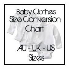 Us To Uk Clothes Sizes Conversion Chart Baby Clothes Size Conversion From Us To Uk To Australia