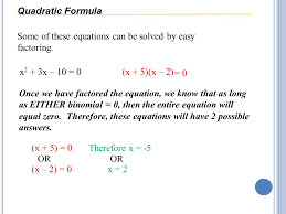 3 quadratic formula some of these equations can be solved by easy factoring